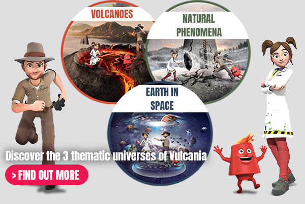 Discover the 3 thematic universes of Vulcania : volcanoes, natural phenomena, and earth in space